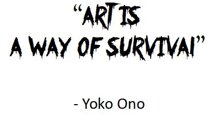 Art is a way of survival